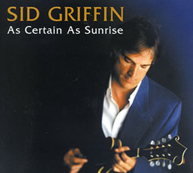 SID018 - AS CERTAIN AS SUNRISE - Sid Griffin