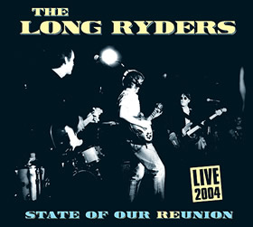 SID021 - STATE OF OUR REUNION - LIVE 2004 - The Long Ryders