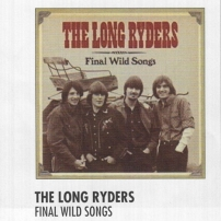 The Long Ryders - Final Wild Songs Review - Vive Le Rock
