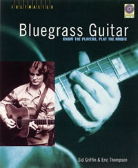 Bluegrass Guitar: Know the Players, Play the Music by Sid Griffin