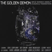 The Golden Demon : New Songs About Chaos & Transition