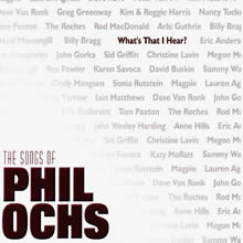 What's That I Hear: The Songs of Phil Ochs