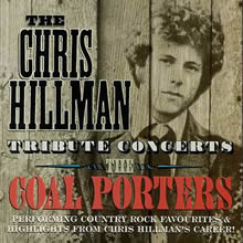 The Chris Hillman Tribute Concerts - The Coal Porters