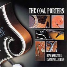 How Dark This Earth Will Shine - The Coal Porters