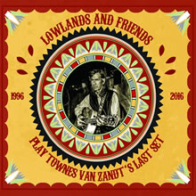 Lowlands & Friends Play Townes Van Zandt's Last Set