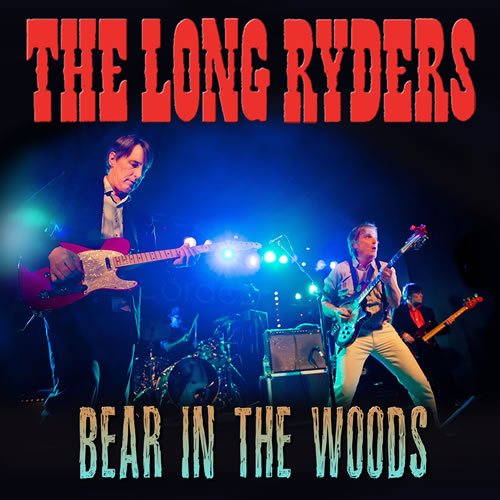 The Long Ryders - Bear in the Woods